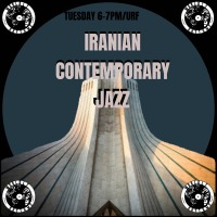 Worldly Rhythms #27 Iranian Contemporary Jazz